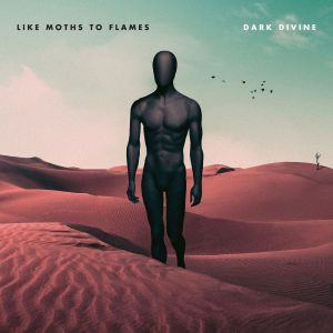 LIKE MOTHS TO FLAMES <br/> Dark Divine