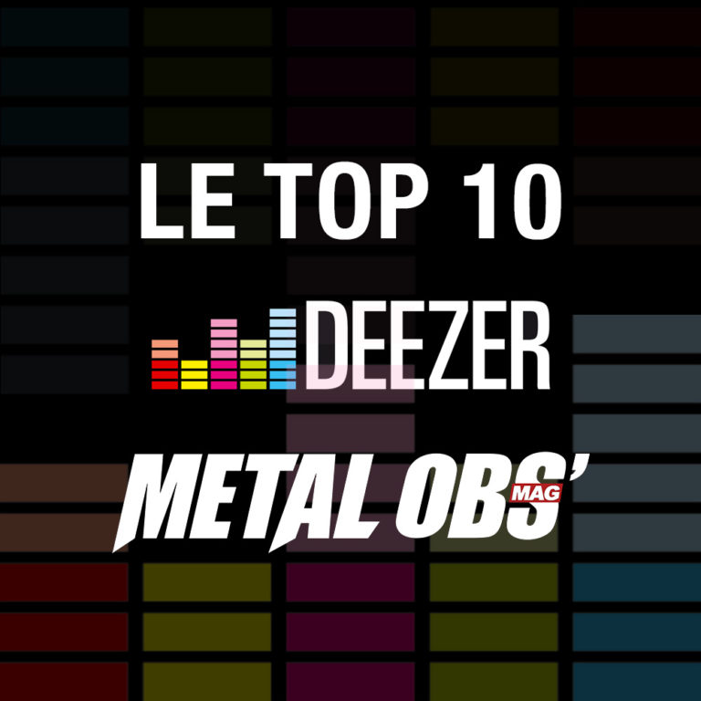 You are currently viewing LE TOP 10 METAL OBS' x DEEZER <br/> Octobre 2018
