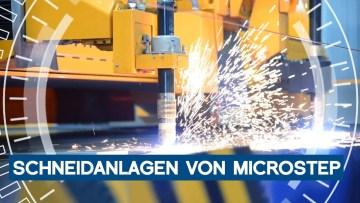 Schneidanlagen: Seilbahnbauer Doppelmayr setzt auf Maschinen von MicroStep   METAL WORKS-TV