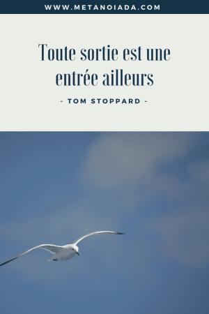 Toute sortie est une entrée ailleurs - Tom Stoppard