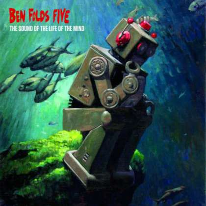 Ben Folds Five - The Sound Of The Life Of The Mind cover