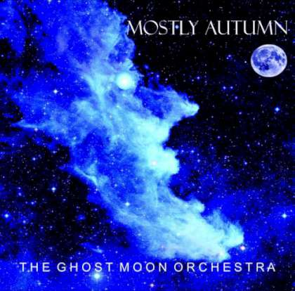 Mostly Autumn - The Ghost Moon Orchestra cover