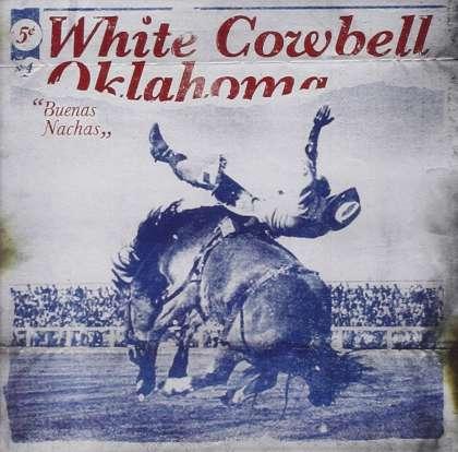 White Cowbell Oklahoma - Buenas Nachas cover