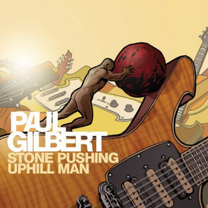 Paul Gilbert - Stone Pushing Uphill Man cover
