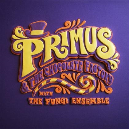 Primus And The Chocalte Factory With The Fungi Ensemble cover