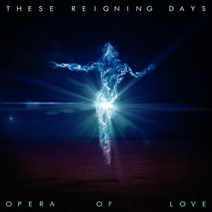 These Reigning Days - Opera Of Love cover