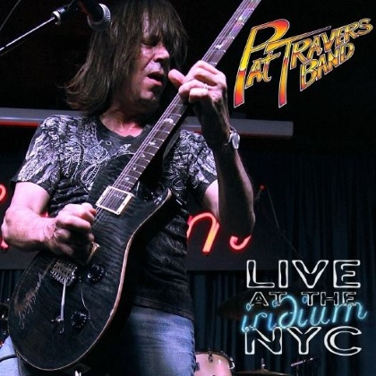 Pat Travers Band - Live At The Iridium NYC cover