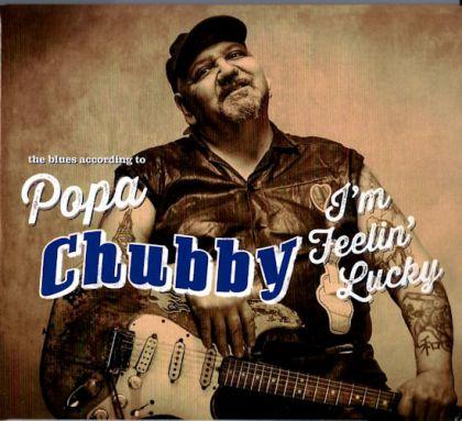 Popa Chubby - I'm Feelin' Lucky cover
