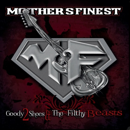 Mother's Finest - Goody 2 Shoes & The Filthy Beasts cover