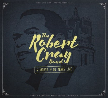 Robert Cray Band - 4 Nights Of 40 Years Live cover