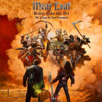 Meat Loaf - Braver Than We Are