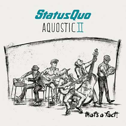 Status Quo - Aquostic II - That's A Fact!
