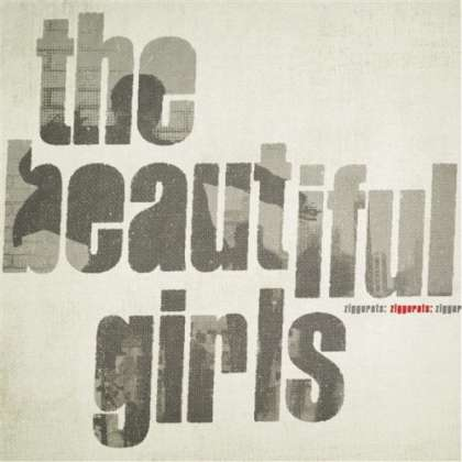 The Beautiful Girls - Ziggurats / Mo' Jones - Middle Aged Angry Young Men