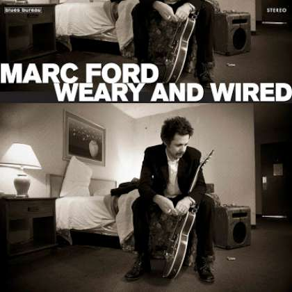 Marc Ford - Weary and Wired cover