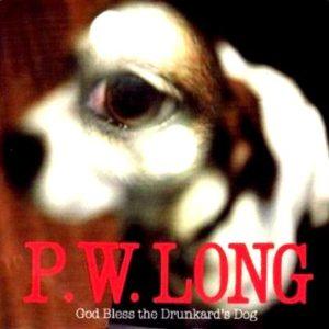 P.W. Long - God Bless The Drunkard's Dog cover