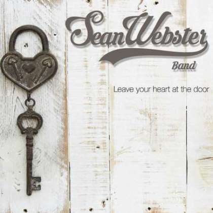 Sean Webster Band - Leave Your Heart At The Door cover