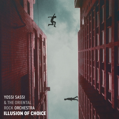 Yossi Sassi & The Oriental Rock Orchestra - Illusion Of Choice cover