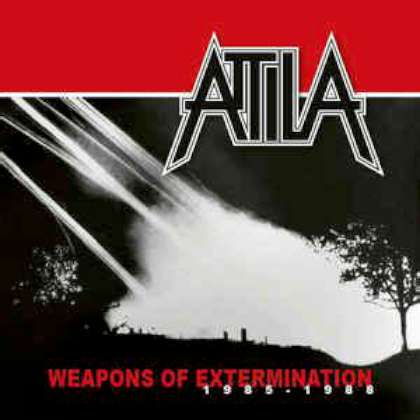 Attila - Weapons Of Extermination 1985-1988 cover