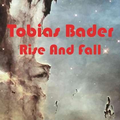 Tobias Bader - Rise And Fall