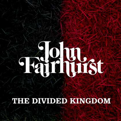John Fairhurst - The Divided Kingdom cover