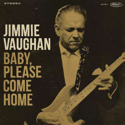 Jimmie Vaughan - Baby, Please Come Home cover