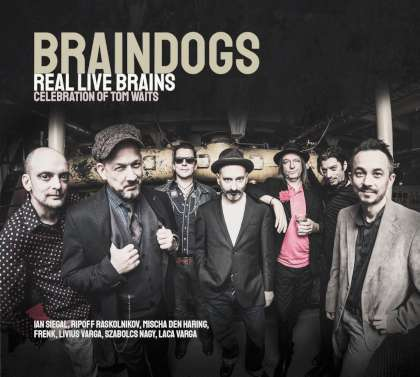 Braindogs – Real Live Brains – Celebration Of Tom Waits cover