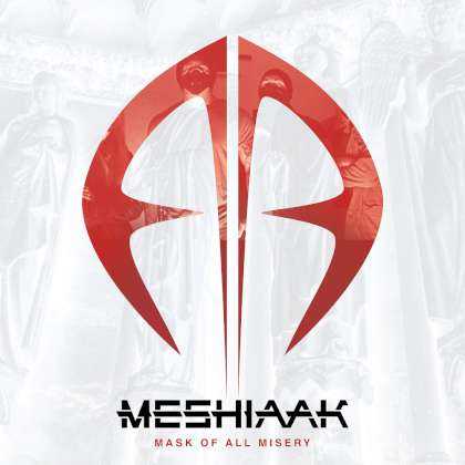 Meshiaak - Mask Of All Misery cover