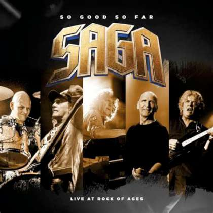Saga - So Good So Far - Live At Rock Of Ages cover