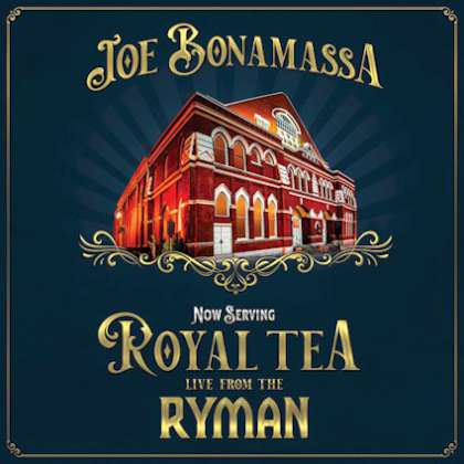 Joe Bonamassa - Now Serving: Royal Tea - Live From The Ryman cover