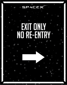 Arrivals_Exit Only No Re-Entry_Space-X_22x28-01
