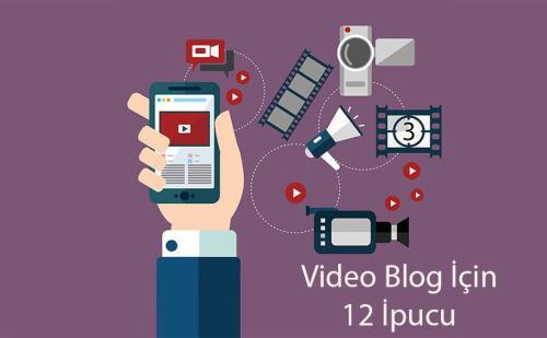 Başarılı video blog için 12 ipucu
