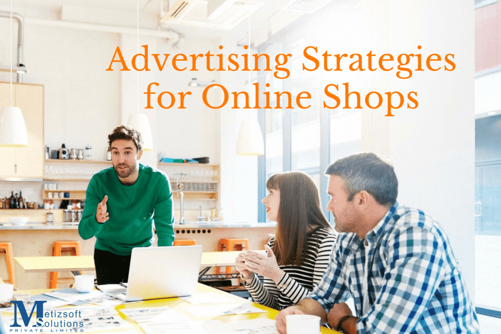 Best Advertising Strategies for Online Shops