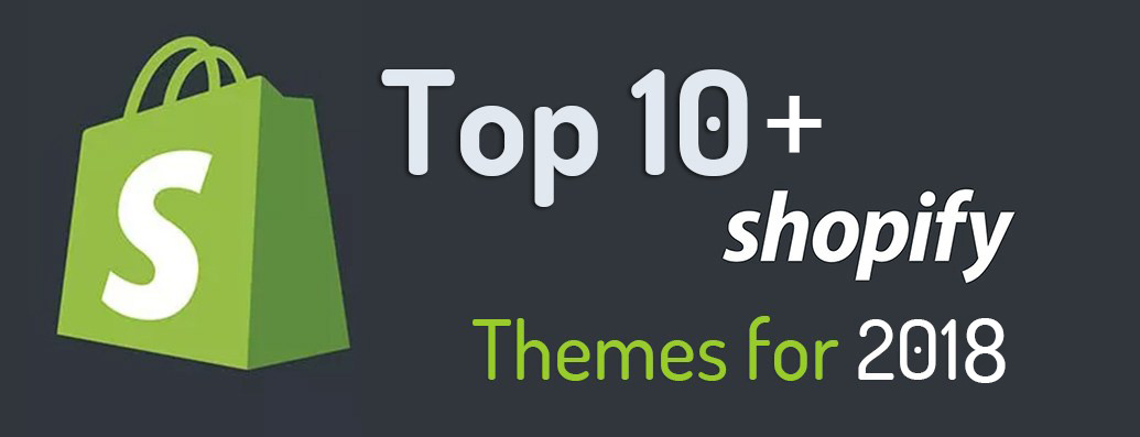 Top 10+ Premium Shopify Themes For eCommerce Web Store (Updated 2018)