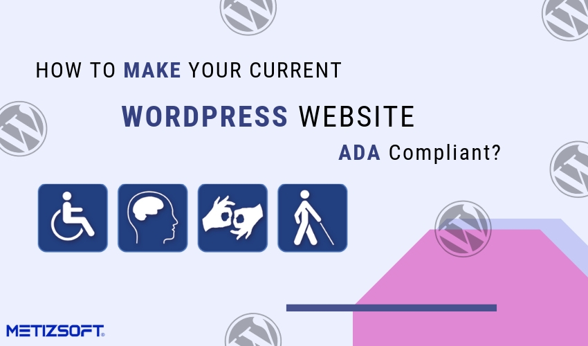 How to Make Your Current WordPress Website ADA Compliant?