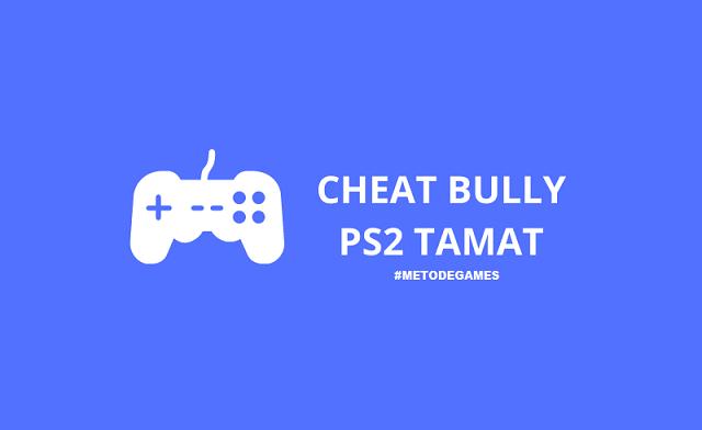 cheat bully ps2 tamat