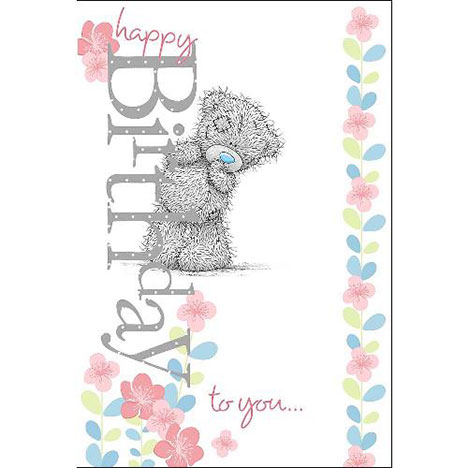 Happy Birthday To You Me To You Bear Card A01MN096 Me