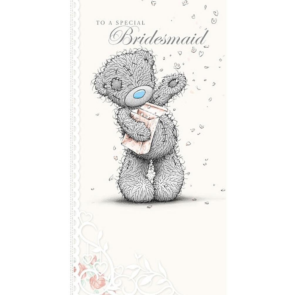 Special Bridesmaid Me to You Wedding Card (A01CS056) : Me