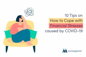 10 Moneygment tips on how to cope with financial stresses caused by COVID-19