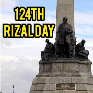 Observance of the 124th  Anniversary of the Martyrdom of Jose Rizal