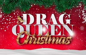 Drag Queen Christmas, gay news, metro weekly