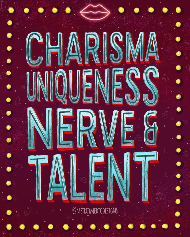 Charisma uniqueness nerve & talent