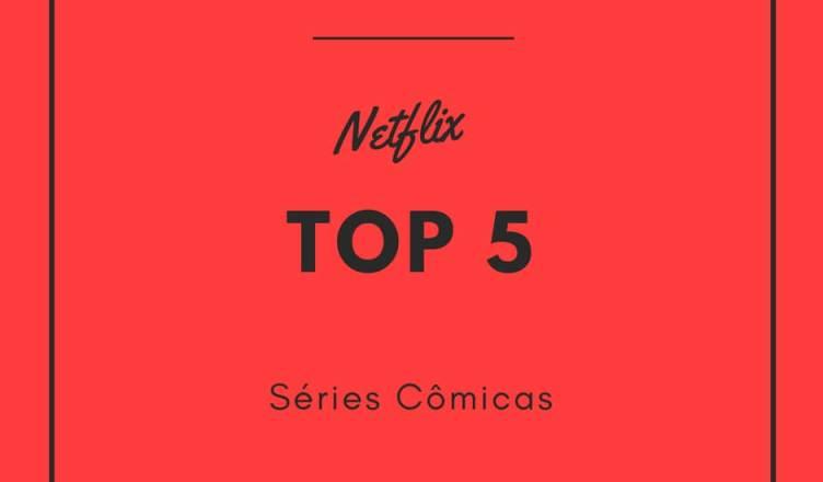 Netflix top 5 séries cômicas