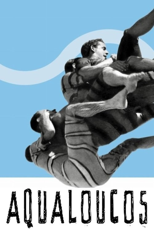 "Poster for the movie ""Aqualoucos"""