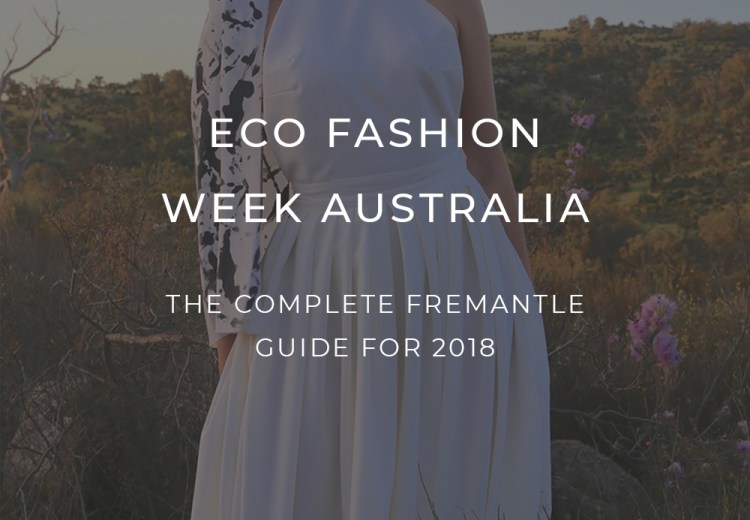 Eco Fashion Week Australia Fremantle Guide 2018