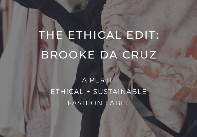 Ethical Edit Brooke Da Cruz