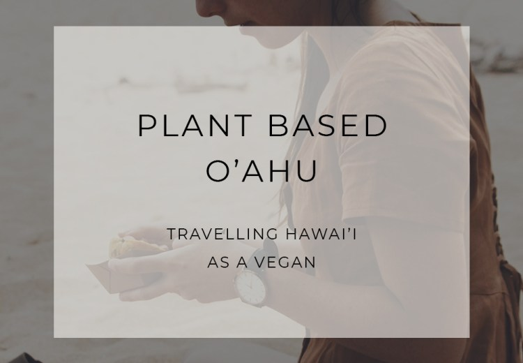 Vegan Plant Based Food in Oahu Hawaii