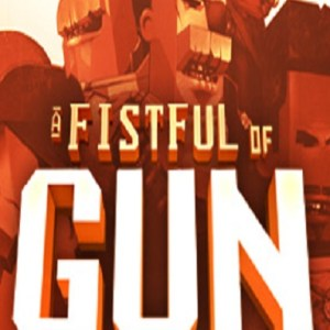 PC: A Fistful of Gun (latauskoodi)