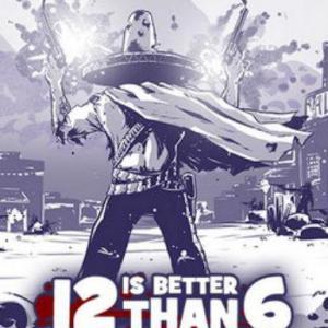 12 is Better Than 6 (latauskoodi)