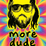 Dude More Dude