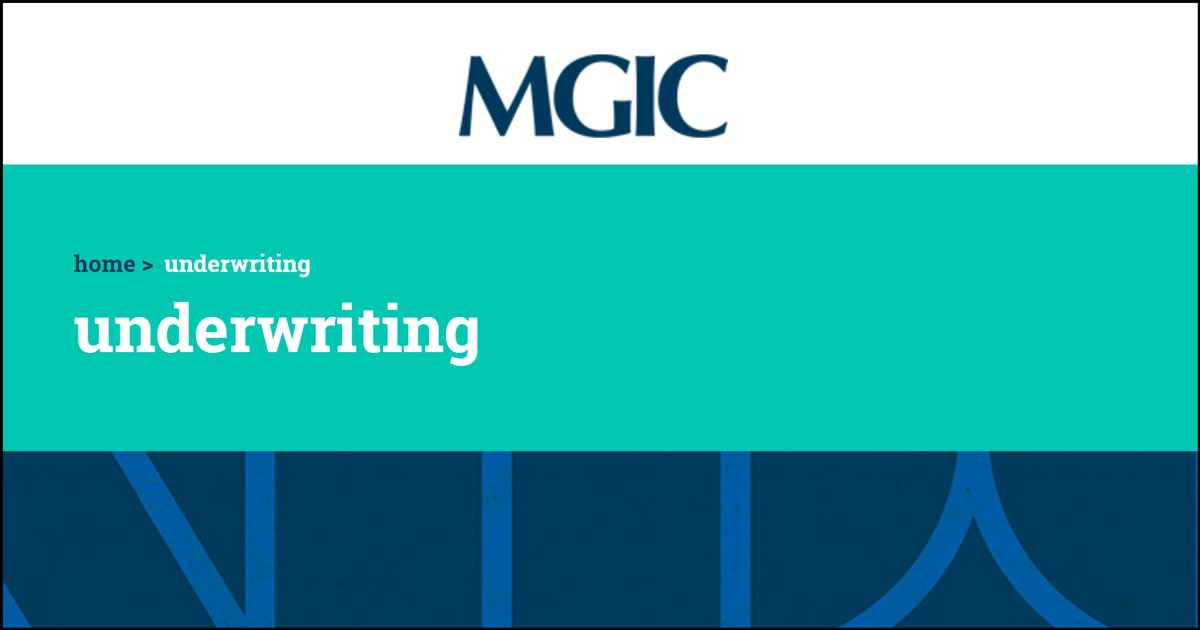 MGIC underwriting. guides. programs. resources